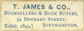 T. James & Co., Booksellers & Book Buyers, Southampton, England (approx 28mm x 10mm)