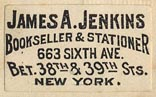 James A. Jenkins, Bookseller & Stationer, New York, NY (25mm x 15mm, ca.1895).