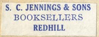 S.C. Jennings & Sons, Booksellers, Redhill [Surrey], England (32mm x 11mm). Courtesy of Robert Behra.