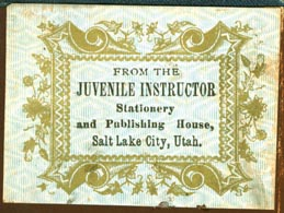 Juvenile Instructor, Stationery and Publishing House, Salt Lake City, Utah (43mm x 32mm, ca.1879). Courtesy of Robert Behra.