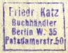 Friedrich Katz, Buchh�ndler, Berlin, Germany (inkstamp, 15mm x 12mm). Courtesy of R. Behra.