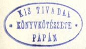 Kis Tivadar, K�nyvk�t�szete (bindery), P�pa, Hungary (27mm x 15mm). Courtesy of R. Behra.