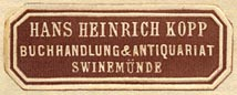Hans Heinrich Kopp, Buchhandlung & Antiquariat, Swinemunde [Germany, now Swinoujscie, Poland] (35mm x 13mm, ca.1925-45)