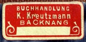K. Kreutzmann, Buchhandlung, Backnang, Germany (27mm x 13mm, ca.1913)