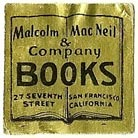Malcolm MacNeil & Company, San Francisco, California (22mm x 22mm, ca.1940s). Courtesy of S. Loreck.