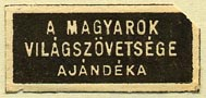 Magyarok Vil�gsz�vets�ge [World Federation of Hungarians]   (30mm x 14mm). Courtesy of Donald Francis.