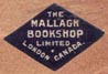 The Mallagh Bookshop Limited, London, Ontario, Canada (15mm x 10mm, ca. 1910). Courtesy of Brian Busby.