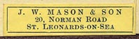 J.W. Mason & Son, St. Leonard-on-Sea [UK] (32mm x 7mm, ca.1874)
