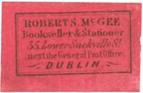 Robert S. McGee, Bookseller & Stationer, Dublin, Ireland (approx 25mm x 17mm)