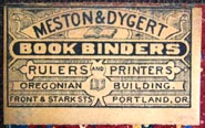 Meston & Dygert, Bookbinders, Portland, Oregon (ca. later 19th c.)