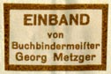 Georg Metzger, Buchbindermeisster (20mm x 13mm, after 1941)