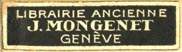 J. Mongenet, Librairie Ancienne, Geneva, Switzerland (30mm x 9mm). Courtesy of R. Behra.