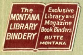 The Montana Library Bindery, Butte, Montana (27mm x 19mm)