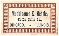 Muehlbauer & Behrle, Chicago, Illinois (33mm x 20mm, before 1911). Courtesy of S. Loreck.