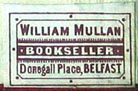 William Mullan, Bookseller, Belfast, N.Ireland (22mm x 14mm)
