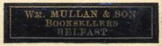 William Mullan, Bookseller, Belfast, N.Ireland (29mm x 8mm, ca.1935-50)