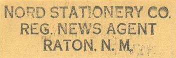 Nord Stationery Co., Raton, New Mexico (inkstamp, 55mm x 15mm)