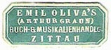 Emil Oliva, Buch- & Musikalienhandlung (Arthur Graun, owner), Zittau,Germany (approx 25mm x 11mm, ca.1908). Courtesy of Michael Kunze.