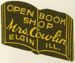 Open Book Shop -- Mrs. Cowlin, Elgin, Illinois (approx 24mm x 20mm). Courtesy of J.C. & P.C. Dast.