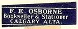 F.E. Osborne, Bookseller & Stationer, Calgary, Alberta (25mm x 8mm). Courtesy of S. Loreck.