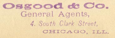 Osgood & Co., General Agents, Chicago, Illinois (inkstamp, 56mm x 17mm, ca.1874). Courtesy of Robert Behra.
