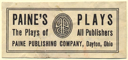 Paine's Plays, Dayton, Ohio (88mm x 40mm). Courtesy of Donald Francis.