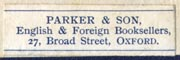 Parker & Son, Oxford, England (29mm x 9mm). Courtesy of Robert Behra.