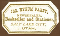 Jos. Hyrum Parry & Co., Newdealer, Bookseller and Stationer, Salt Lake City, Utah (32mm x 18mm, after 1881). Courtesy of Robert Behra.