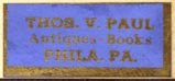 Thomas V. Paul, Antiques - Books, Philadelphia, Pennsylvania (26mm x 12mm, after 1919). Courtesy of Robert Behra.