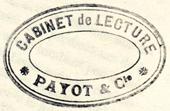 Payot & Cie., Lausanne, Switzerland (inkstamp, 40mm x 26mm, after 1900 - see history). Courtesy of Robert Behra.