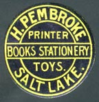 H. Pembroke, Salt Lake City, Utah (23mm dia., ca. 1885). Courtesy of Robert Behra.
