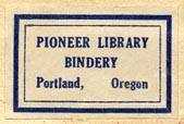 Pioneer Library Bindery, Portland, Oregon (26mm x 17mm).