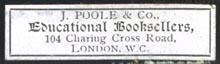 J. Poole & Co., Educational Booksellers, London, England (35mm x 10mm, ca.1908). Courtesy of Robert Behra.