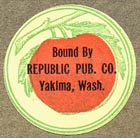 Republic Publishing Co, Yakima, Washington (22mm dia., ca.1920s?)