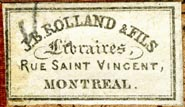 J.B. Rolland & fils, Libraires, Montreal, Canada (30mm x 18mm, ca.1870s?). Courtesy of Robert Behra.