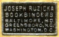 Joseph Ruzicka, Bookbinders, Baltimore MD, Greensboro NC, Washington DC (19mm x 11mm, after 1919). Courtesy of Robert Behra.