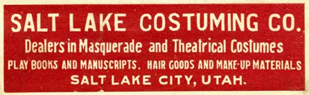 Salt Lake Costuming Co., Salt Lake City, Utah (74mm x 22mm). Courtesy of Robert Behra.