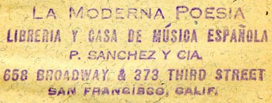 La Moderna Poesia -- P. Sanchez y Cia., San Francisco, California (63mm x 21mm). Courtesy of Robert Behra.