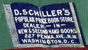 D. Schiller's Popular Price Book Store, Washington, DC (24mm x 16mm). Courtesy of Robert Behra.