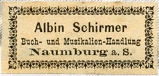 Albin Schirmer, Buch- und Musikalien-Handlung, Naumburg, Germany (39mm x 18mm, ca.1870s?). Courtesy of Robert Behra.