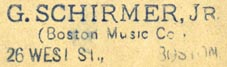 G. Schirmer, The Boston Music Co., Boston, Massachusetts (inkstamp, 36mm x 10mm). Courtesy of Robert Behra.
