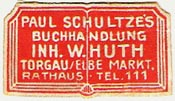 Paul Schultze, Buchhandlung, Torgau, Germany (28mm x 16mm, ca.1928?). Courtesy of Michael Kunze.