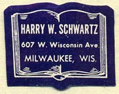 Harry W. Schwartz, Milwaukee, Wisconsin (28mm x 22mm). Courtesy of Donald Francis.