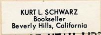 Kurt L. Schwarz, Bookseller, Beverly Hills, California (34mm x 12mm, after 1957). Courtesy of Robert Behra.