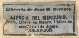 Libreria de Jose M. Serrato, Ajencia del Mercurio, Concepcion, Chile (43mm x 20mm, late 19th-early 20th c.).