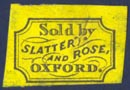 Slatter and Rose, Oxford, England (19mm x 13mm, ca.1870?). Courtesy of Robert Behra.