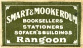 Smart & Mookerdum, Booksellers - Stationers, Rangoon, Burma (27mm x 15mm, ca.1926). Courtesy of Robert Behra.