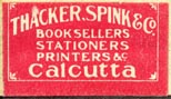 Thacker, Spink & Co., Booksellers - Stationers - Printers, &c., Calcutta, India (25mm x 15mm, ca.1921). Courtesy of R. Behra.