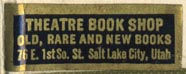 Theatre Book Shop, Salt Lake City, Utah (30mm x 12mm, after 1918). Courtesy of Robert Behra.