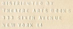 Theatre Arts Books, New York, NY (blindstamp, 40mm x 16mm, ca.1960). Courtesy of Robert Behra.